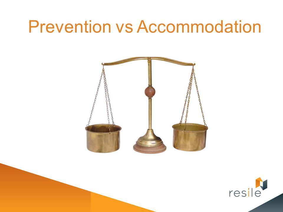 Prevention vs Accommodation