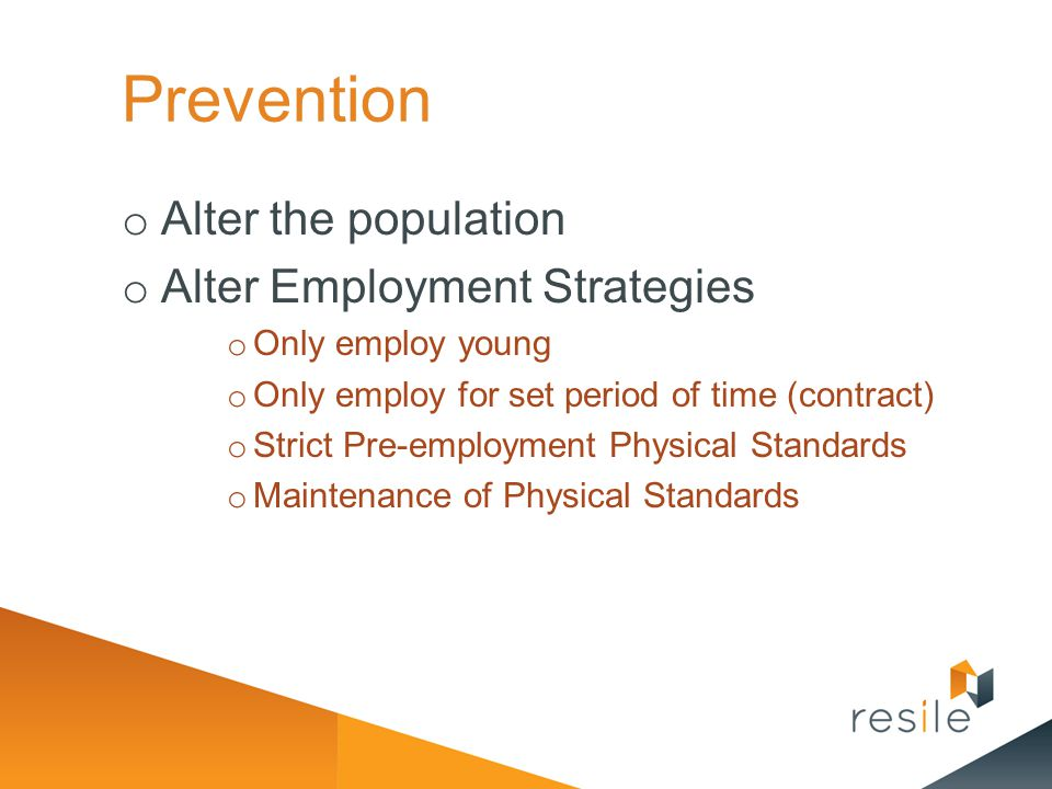 Prevention Alter the population Alter Employment Strategies