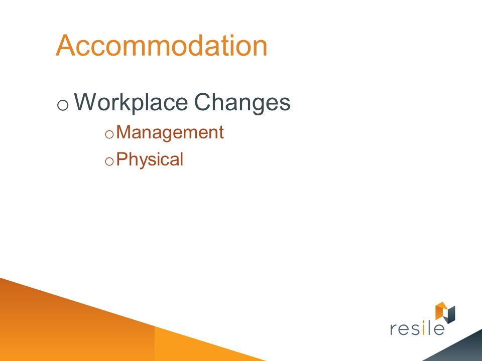 Accommodation Workplace Changes Management Physical