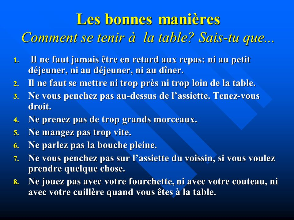 Les bonnes manières Comment se tenir à la table Sais-tu que...