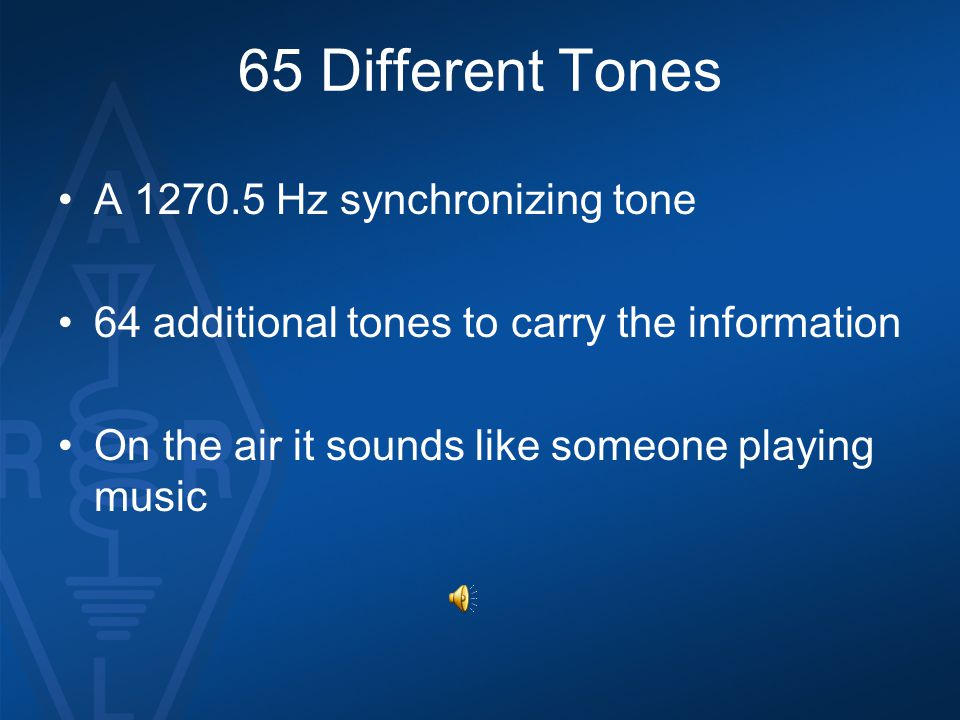 65 Different Tones A 1270.5 Hz synchronizing tone