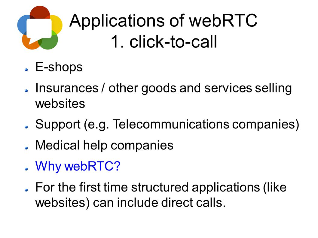 Applications of webRTC 1. click-to-call