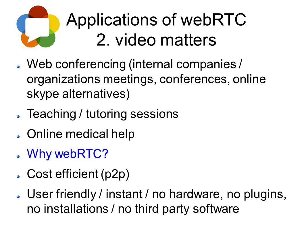 Applications of webRTC 2. video matters