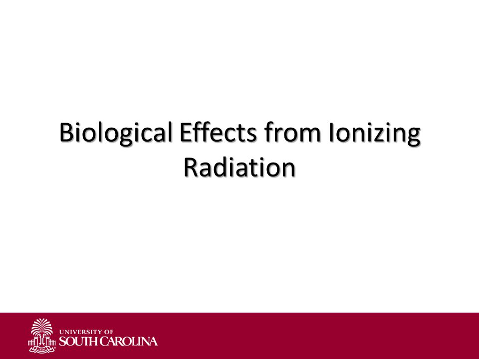 Biological Effects from Ionizing Radiation