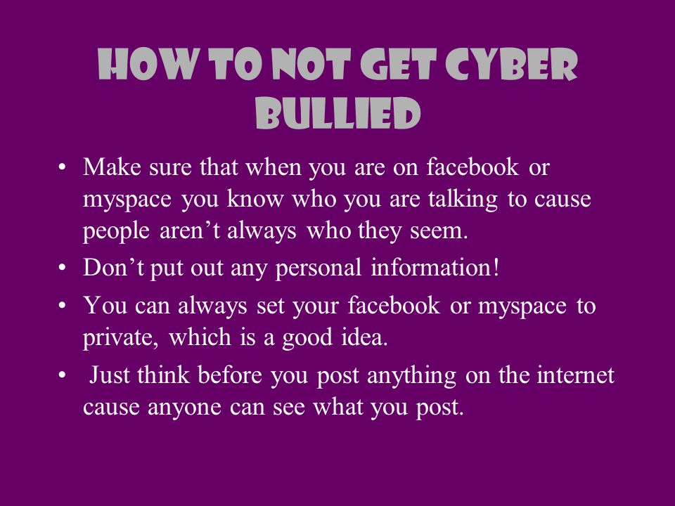 How To Not Get Cyber Bullied