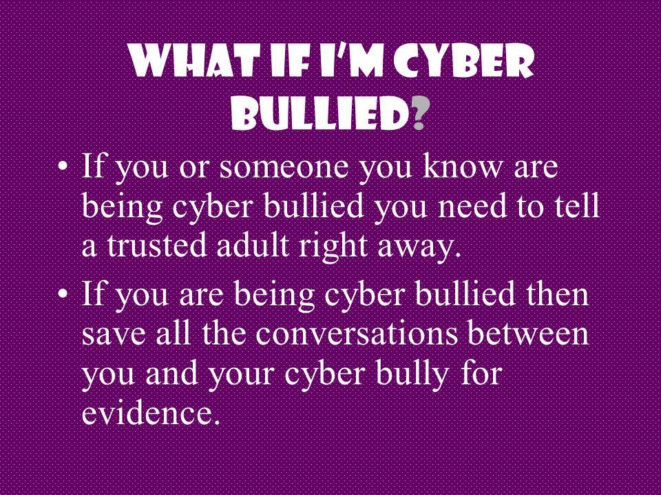 What If I'm Cyber Bullied