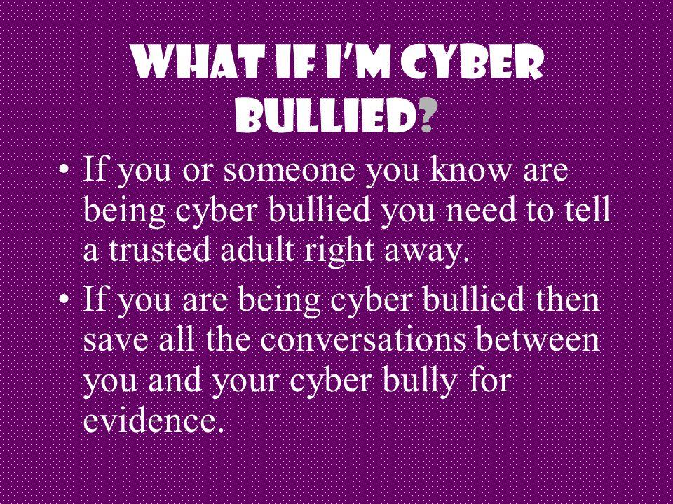 What If I'm Cyber Bullied