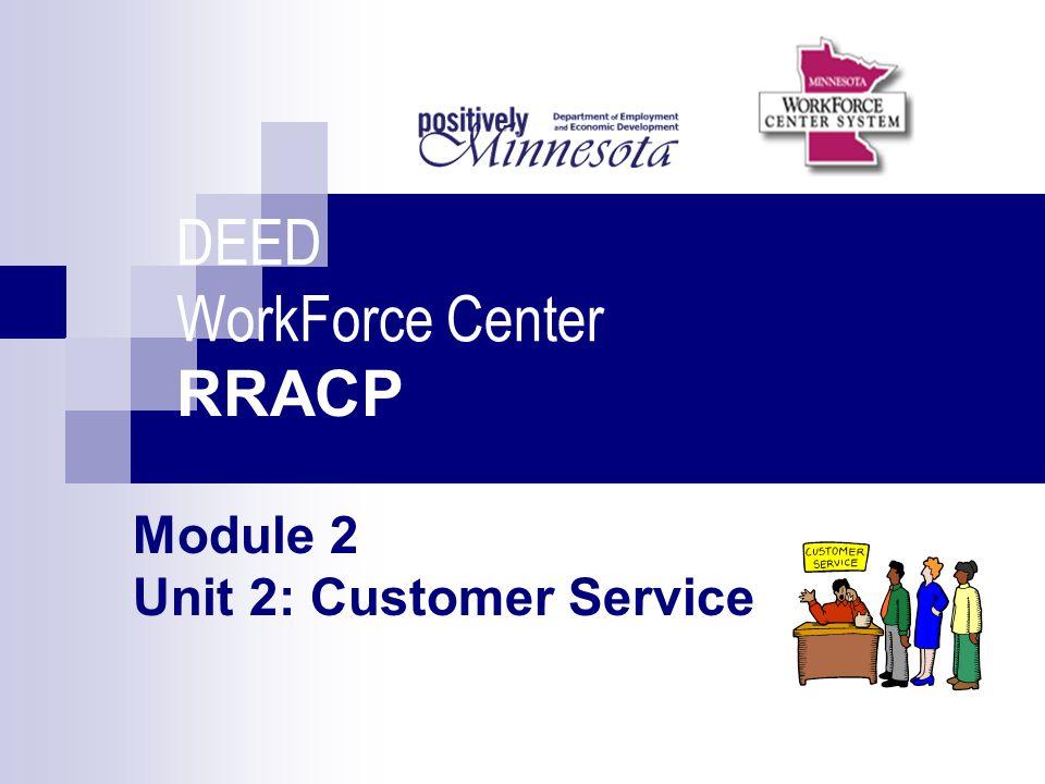 DEED WorkForce Center RRACP Module 2 Unit 2: Customer Service