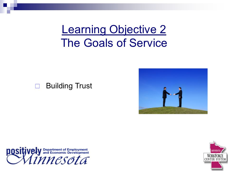 Learning Objective 2 The Goals of Service Building Trust 12