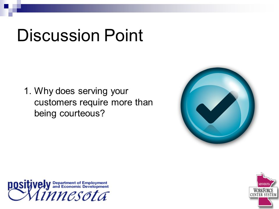 Discussion Point Why does serving your customers require more than being courteous