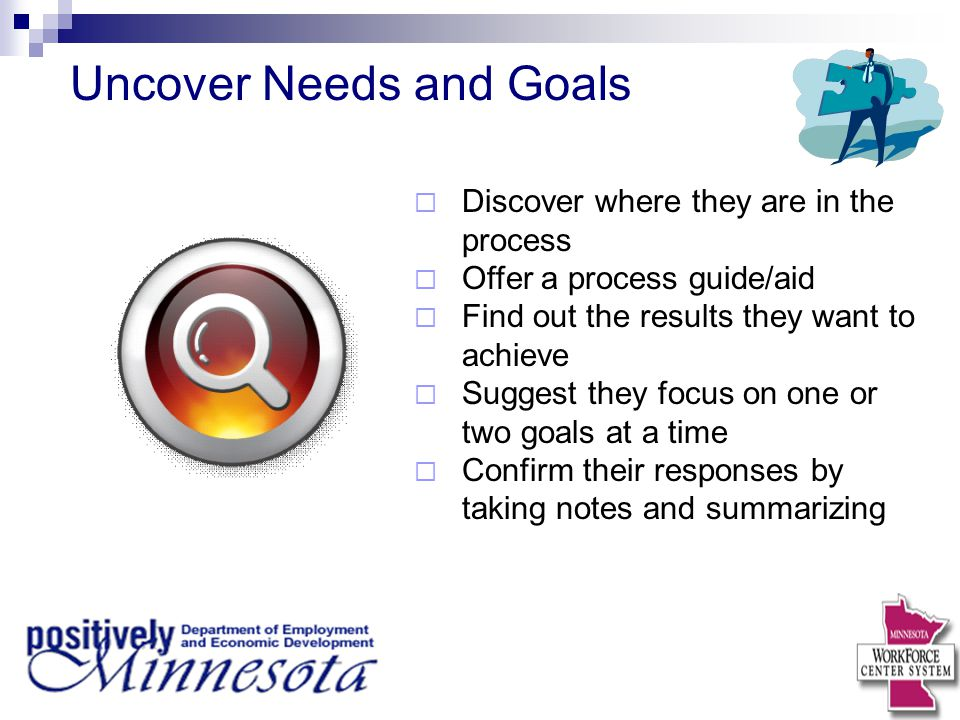 Uncover Needs and Goals