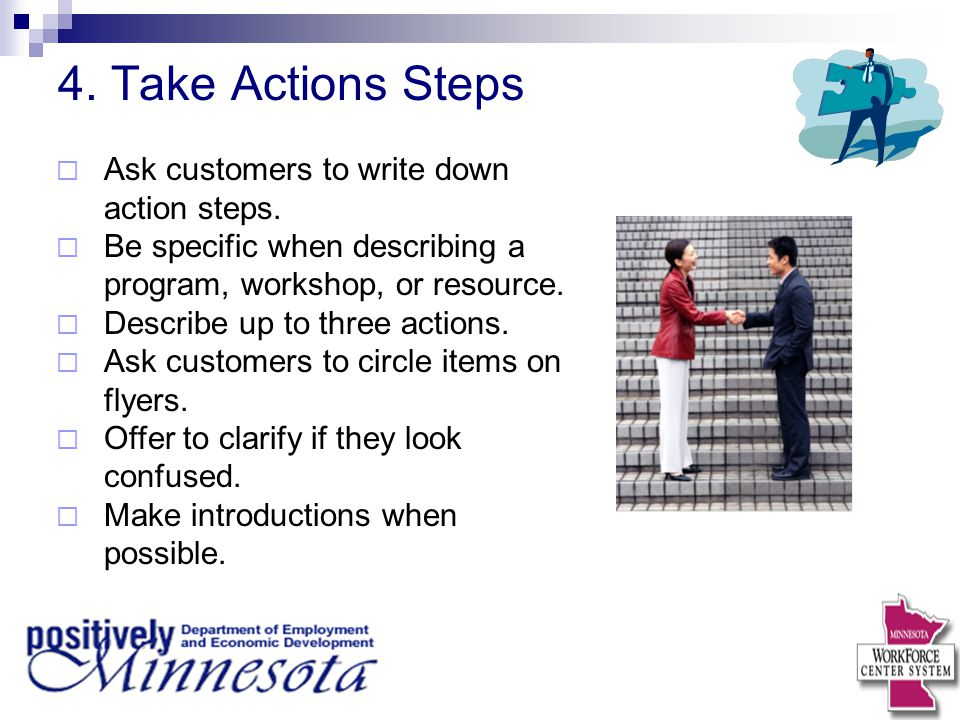 4. Take Actions Steps Ask customers to write down action steps.