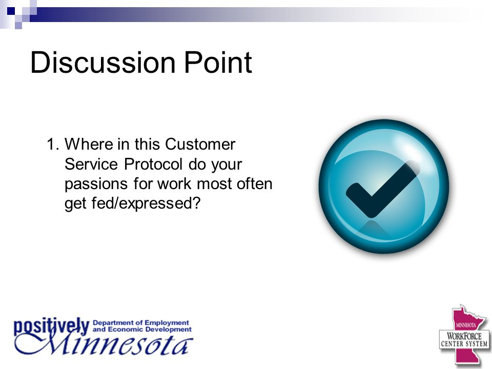 Discussion Point Where in this Customer Service Protocol do your passions for work most often get fed/expressed