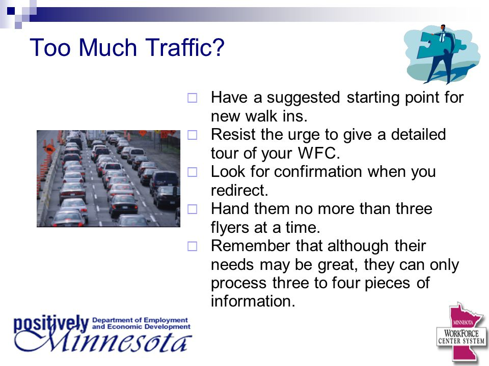 Too Much Traffic Have a suggested starting point for new walk ins.