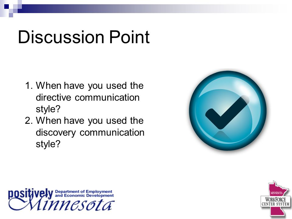 Discussion Point When have you used the directive communication style