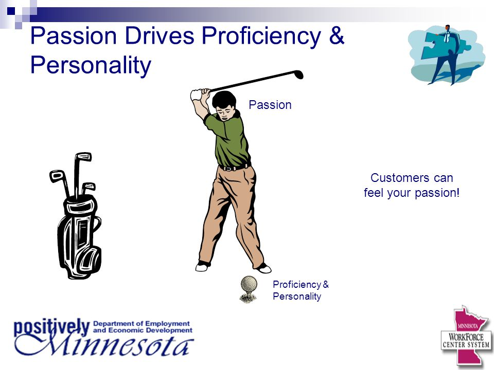 Passion Drives Proficiency & Personality