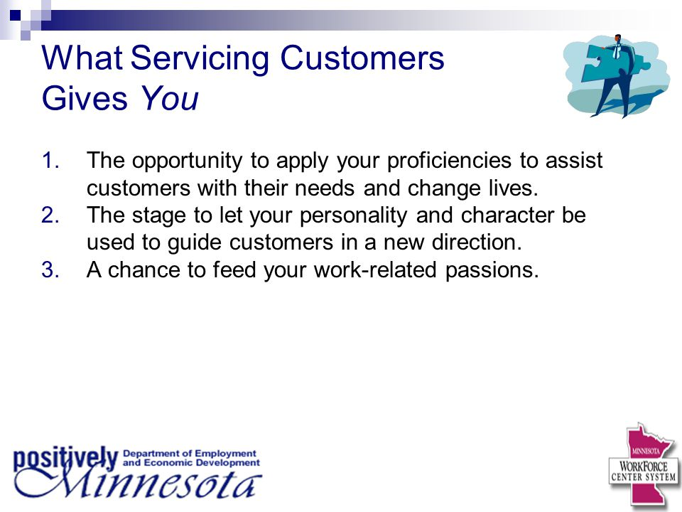 What Servicing Customers Gives You