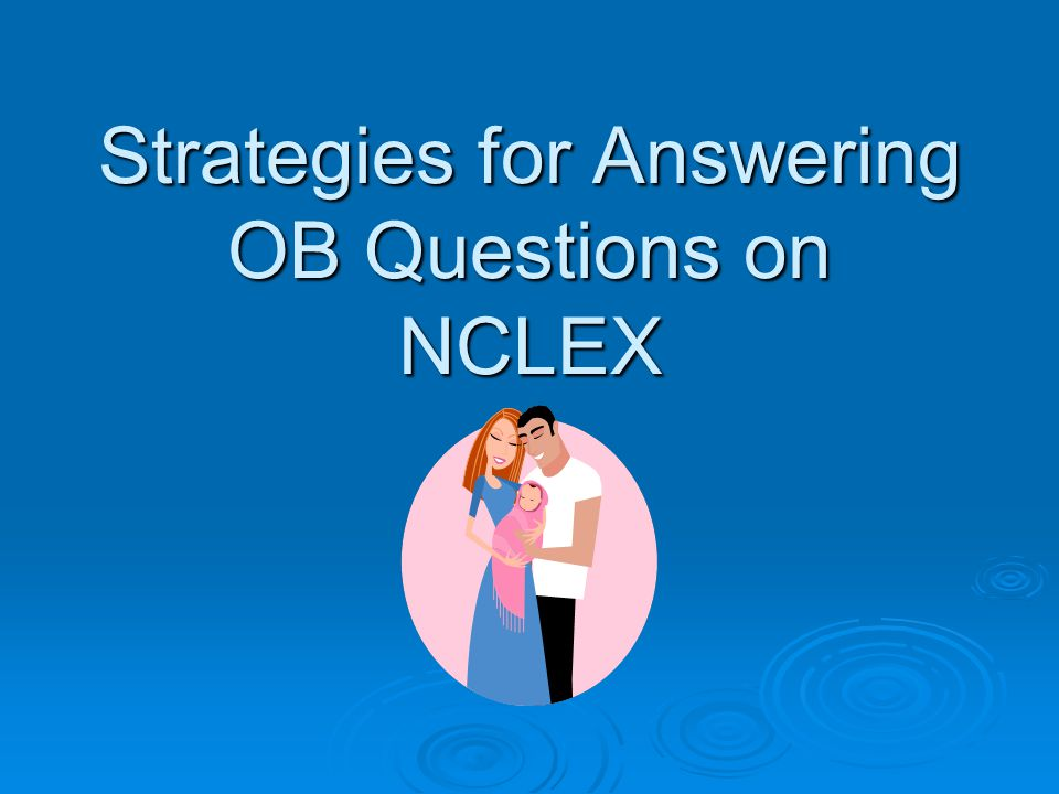 Strategies for Answering OB Questions on NCLEX