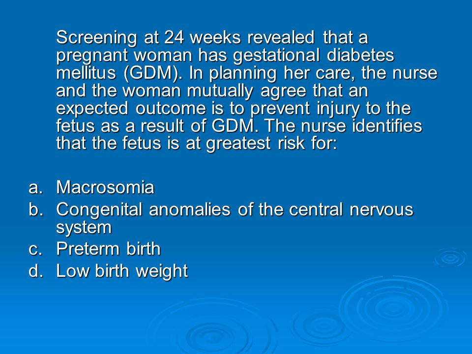 b. Congenital anomalies of the central nervous system c. Preterm birth