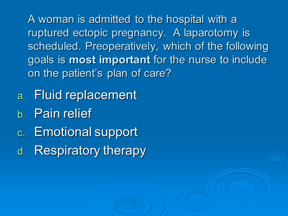 Fluid replacement Pain relief Emotional support Respiratory therapy