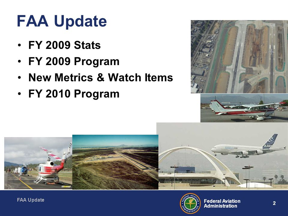 FAA Update FY 2009 Stats FY 2009 Program New Metrics & Watch Items