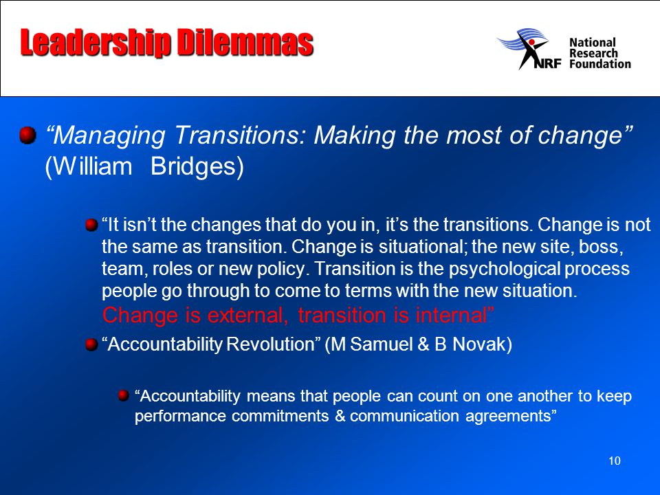 Leadership Dilemmas Managing Transitions: Making the most of change (William Bridges)
