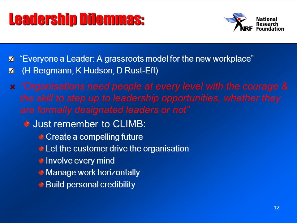 Leadership Dilemmas: Everyone a Leader: A grassroots model for the new workplace (H Bergmann, K Hudson, D Rust-Eft)