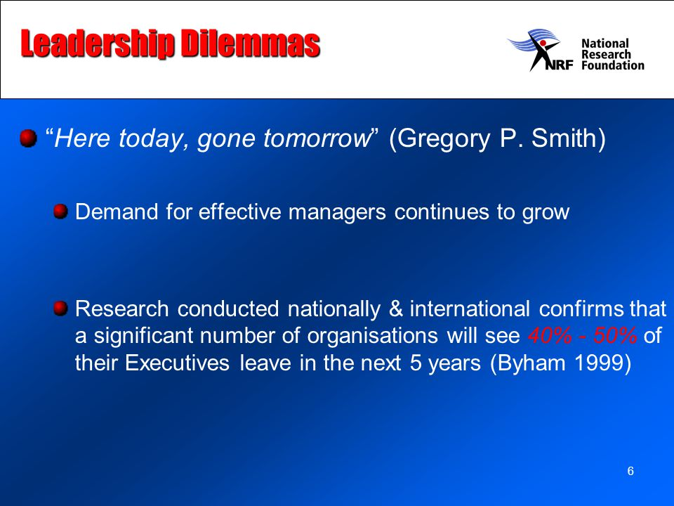 Leadership Dilemmas Here today, gone tomorrow (Gregory P. Smith)