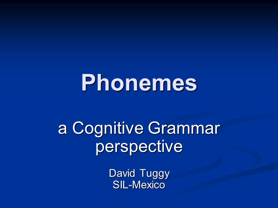 a Cognitive Grammar perspective David Tuggy SIL-Mexico