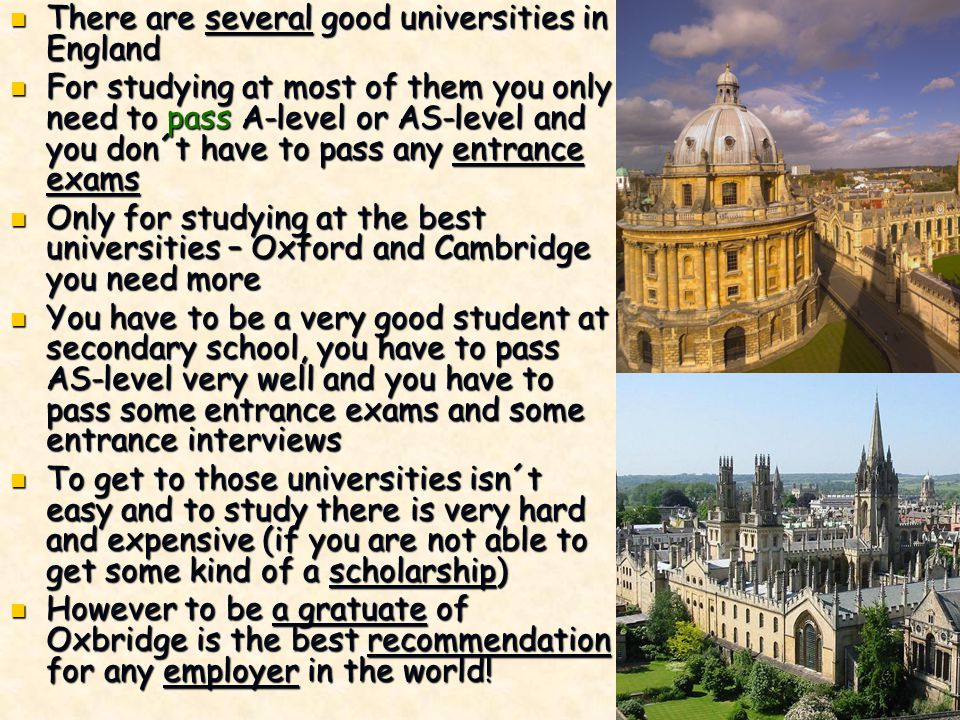There are several good universities in England