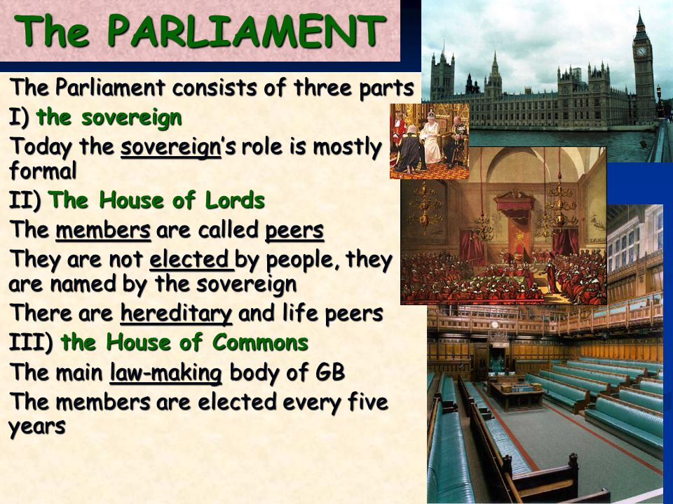 The PARLIAMENT The Parliament consists of three parts I) the sovereign