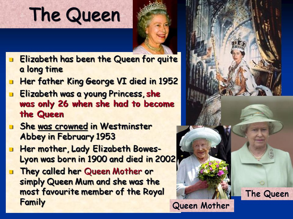 The Queen Elizabeth has been the Queen for quite a long time