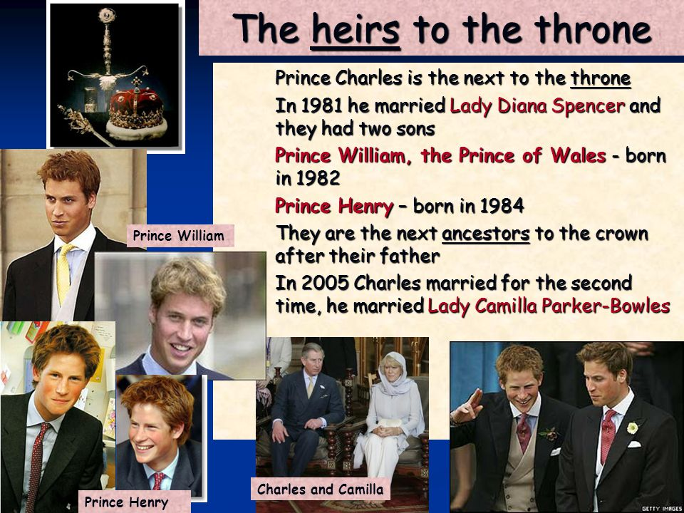 The heirs to the throne Prince Charles is the next to the throne