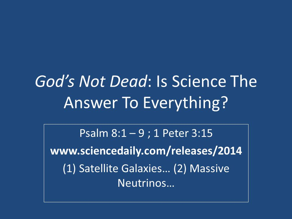 God's Not Dead: Is Science The Answer To Everything