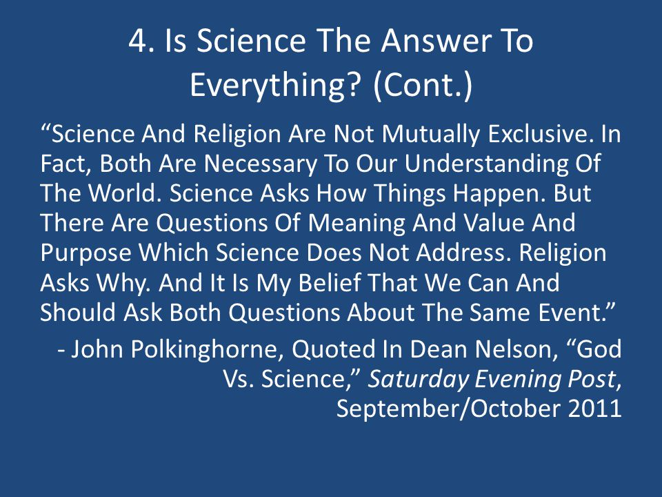 4. Is Science The Answer To Everything (Cont.)