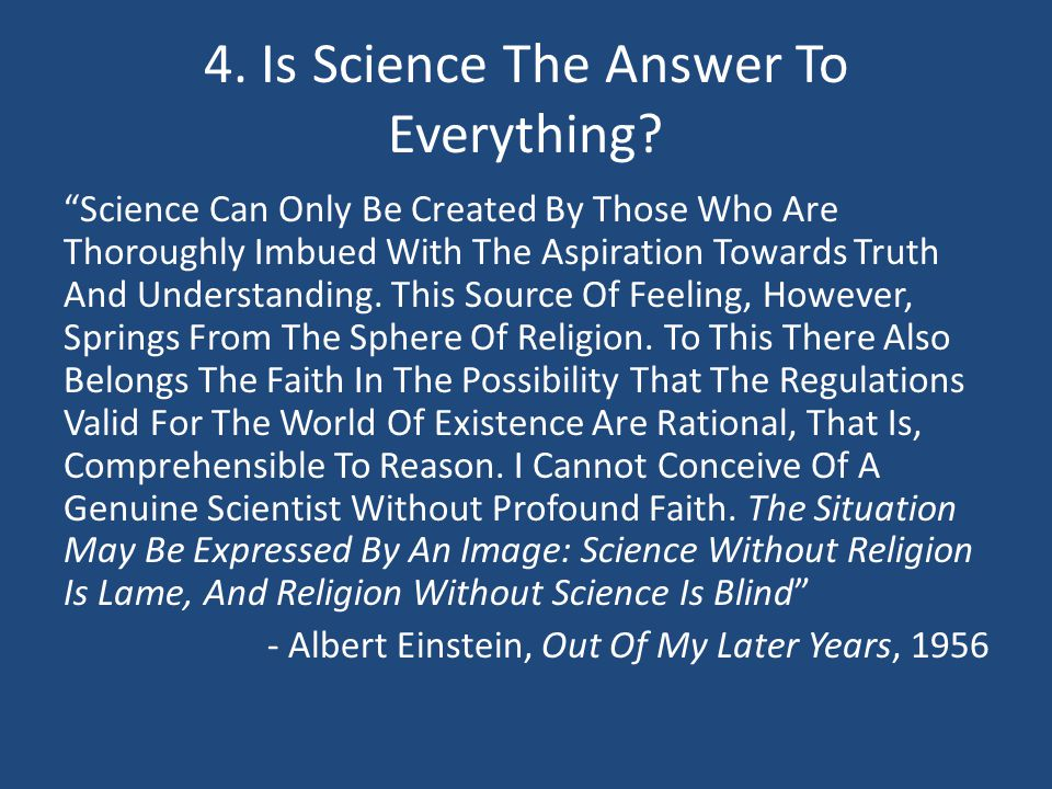 4. Is Science The Answer To Everything