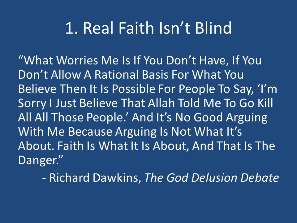 1. Real Faith Isn't Blind