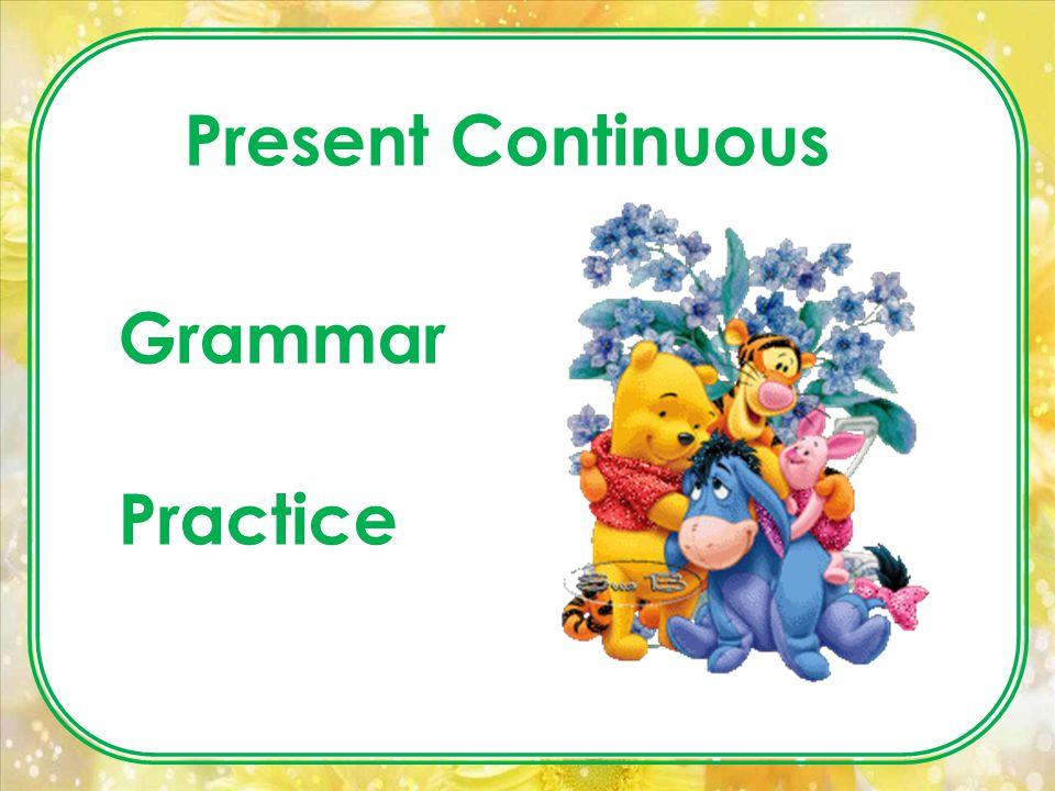 Present Continuous Grammar Practice