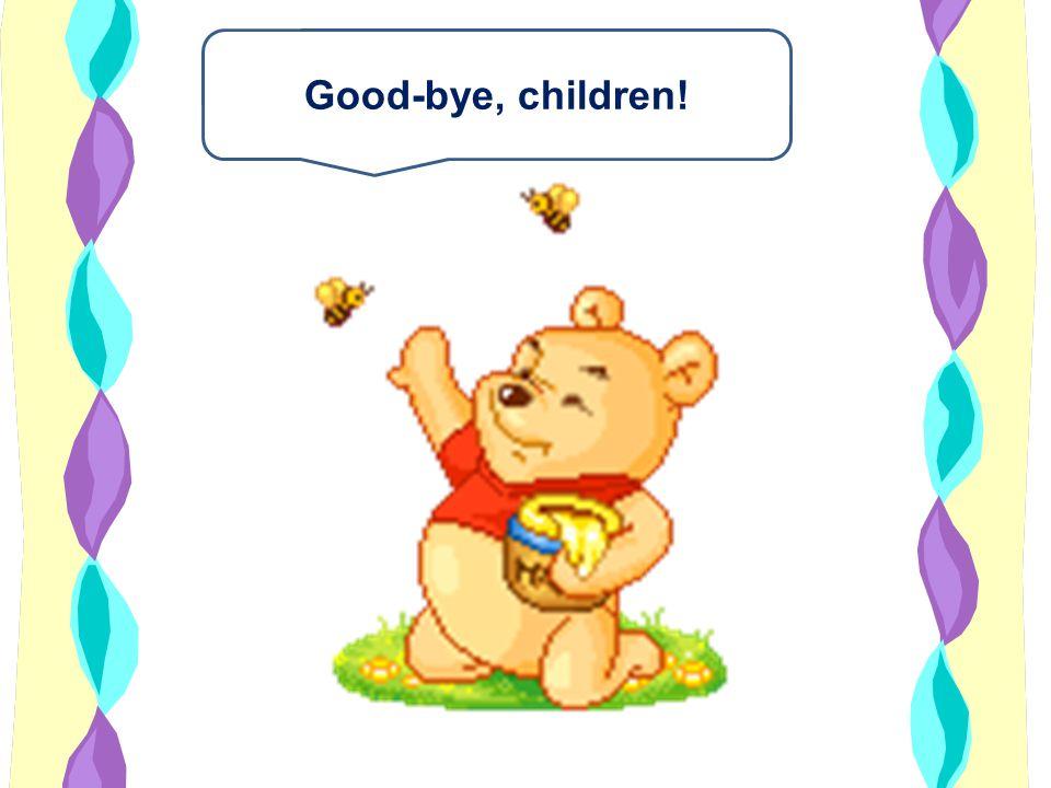 Good-bye, children!