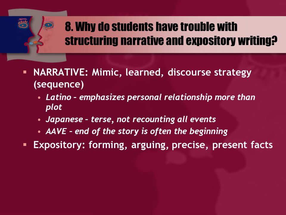 8. Why do students have trouble with structuring narrative and expository writing