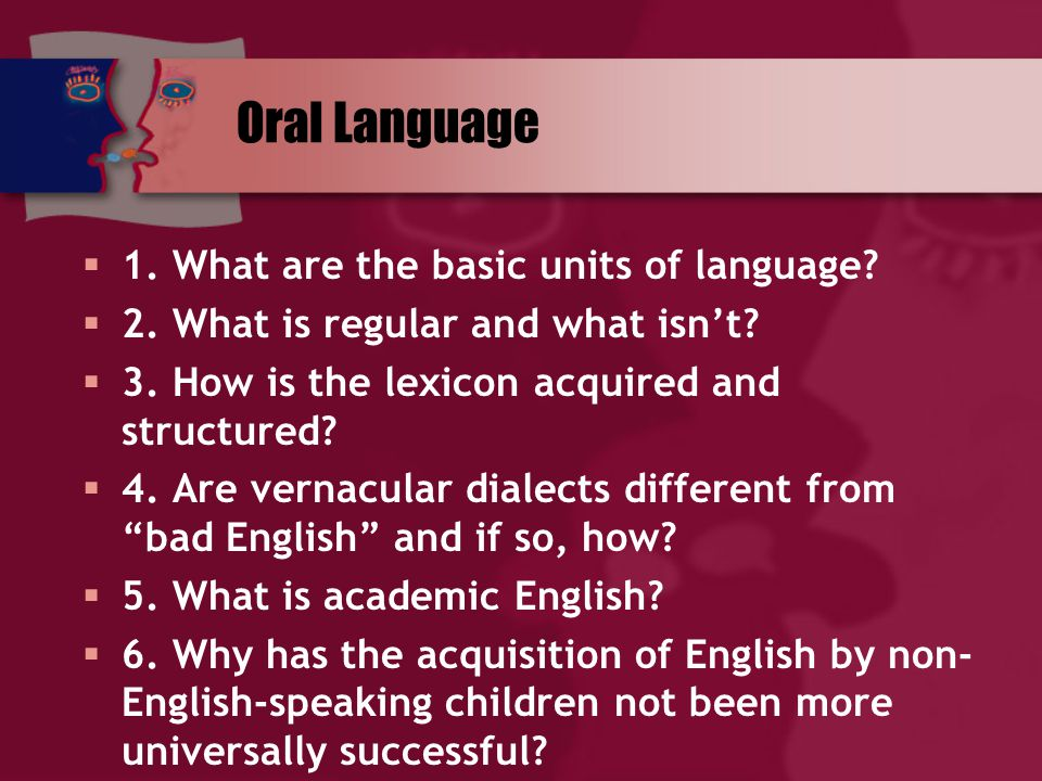 Oral Language 1. What are the basic units of language