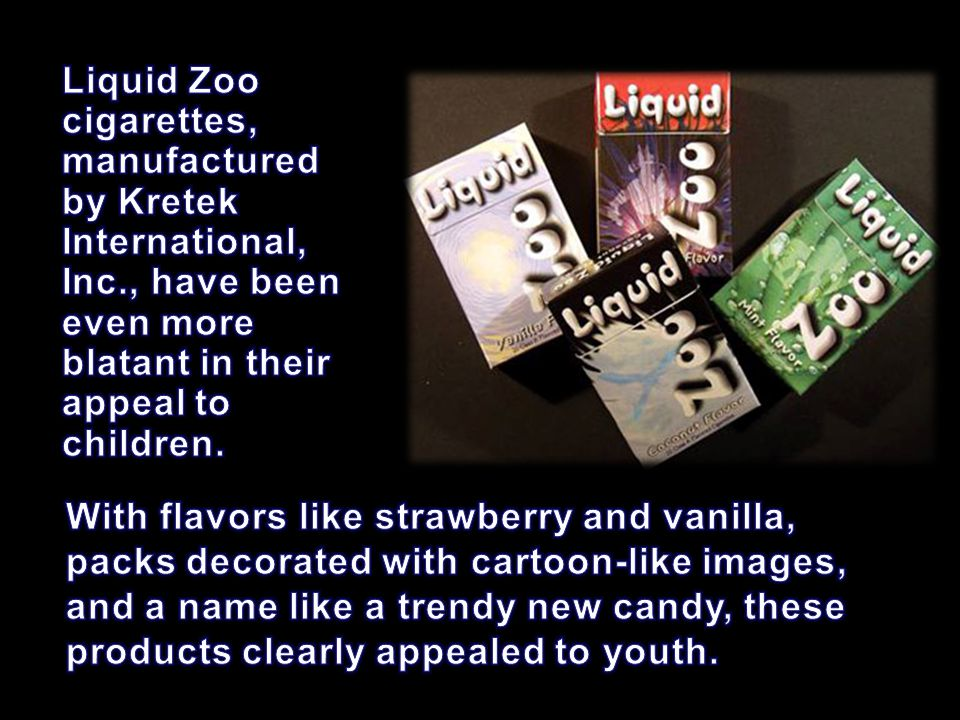 Liquid Zoo cigarettes, manufactured by Kretek International, Inc