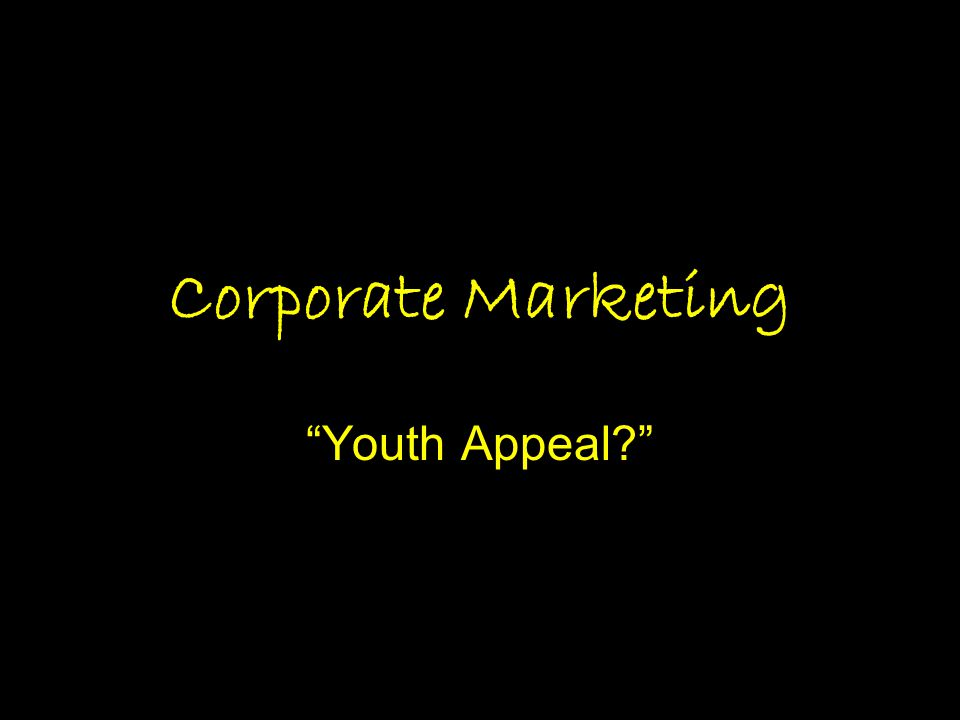 Corporate Marketing Youth Appeal