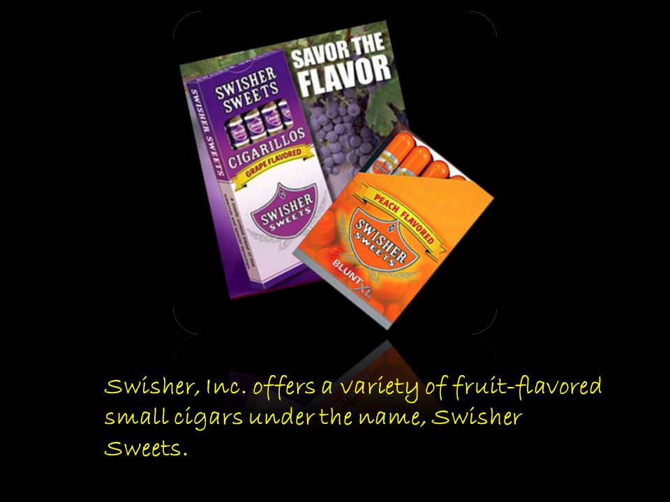 Tobaccofreekids.org Swisher, Inc. offers a variety of fruit-flavored small cigars under the name, Swisher Sweets.