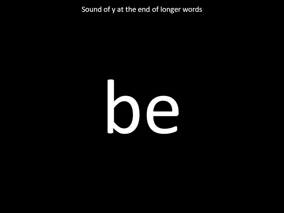 Sound of y at the end of longer words