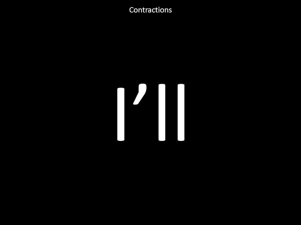 I'll Contractions