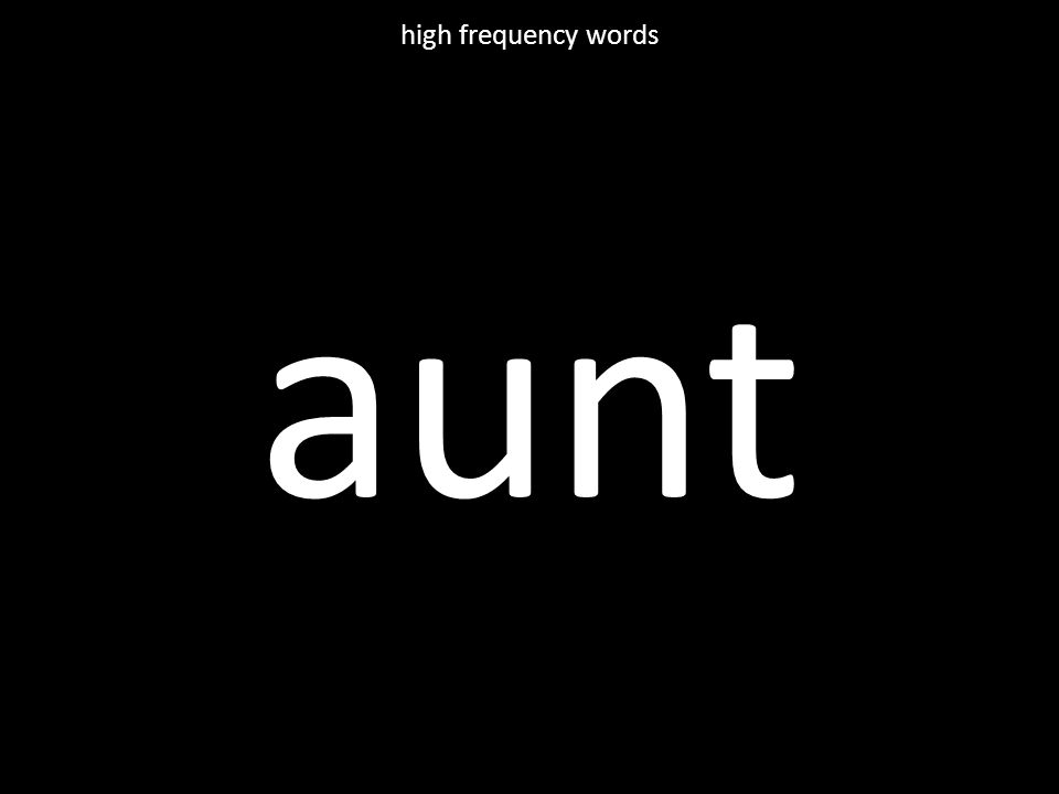 aunt high frequency words