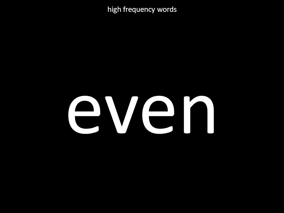 even high frequency words