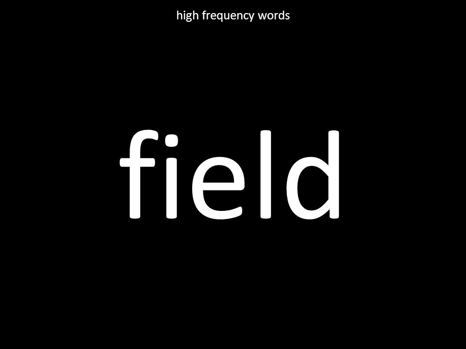 field high frequency words