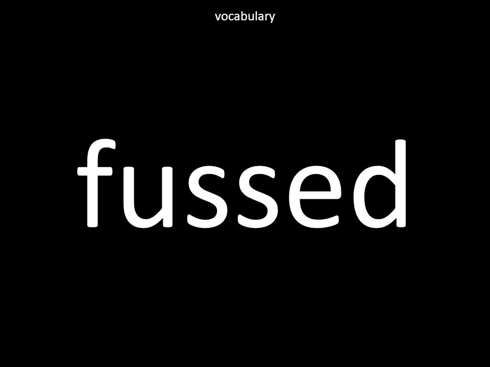 fussed vocabulary